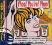 Yhoo!You're!Yhoo!