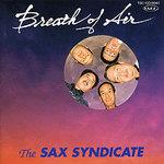 【ジャズ・アルバム】Breath of Air 微風 / THE SAX SYNDICATE(ザ・サックス・シンジケート) (全13曲)