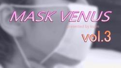 MASK VENUS vol.3 Yuki