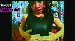 VR-002 Rubber doll-ゴムを着た女-