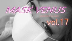 MASK VENUS vol.17 ももか
